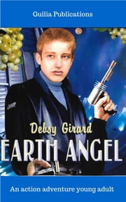 Earth Angel ebook by Debsy Girard