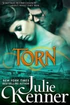 Torn ebook by Julie Kenner,J. Kenner
