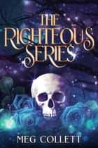The Righteous Series ebook by Meg Collett