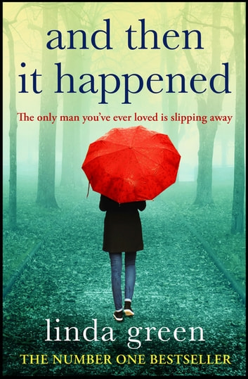 And Then It Happened - The heartbreaking bestseller about love against all odds eBook by Linda Green