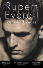 Vanished Years ebook by Rupert Everett