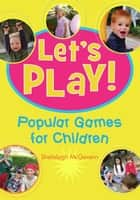 Let's Play ebook by Shelalagh McGovern