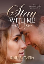 Stay With Me ebook by Ruth E Griffin
