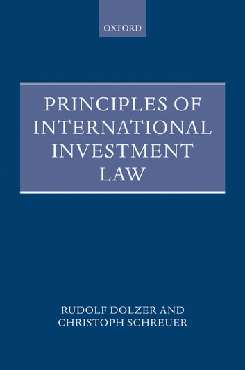 Principles of International Investment Law ebook by Rudolf Dolzer,Christoph Schreuer