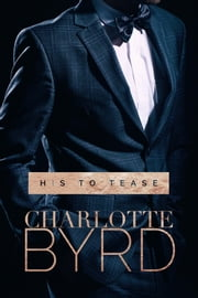 His to Tease ebook by Charlotte Byrd
