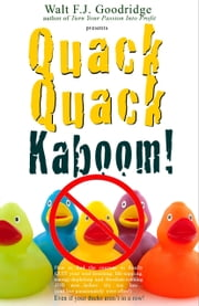 Quack Quack Kaboom! ebook by Walt F.J. Goodridge