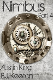 Nimbus: A Steampunk Novel (Part Four) ebook by B.J. Keeton,Austin King