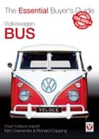 Volkswagen Bus - The Essential Buyer's Guide ebook by Richard Copping, Kenneth  Cservenka