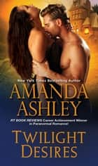 Twilight Desires ebook by Amanda Ashley