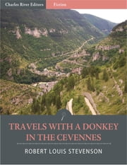 Travels with a Donkey in the Cevennes (Illustrated Edition) ebook by Robert Louis Stevenson