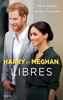 Harry et Meghan, libres ebook by Omid Scobie, Carolyn Durand