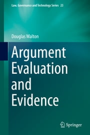 Argument Evaluation and Evidence ebook by Douglas Walton