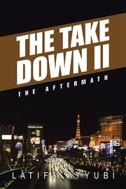 The Take Down II - The Aftermath ebook by Latifa Ayyubi