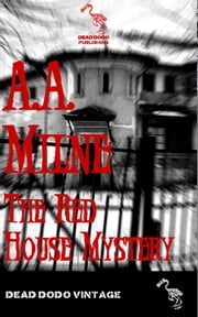 The Red House Mystery ebook by A A Milne