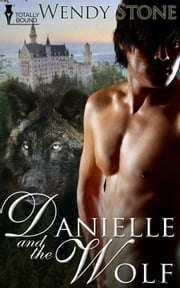 Danielle and the Wolf ebook by Wendy Stone