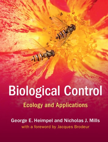 Biological Control - Ecology and Applications ebook by George E. Heimpel,Nicholas J. Mills