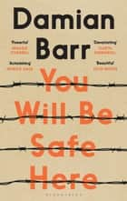 You Will Be Safe Here ebook by Damian Barr