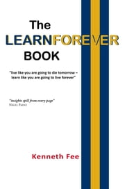 The Learnforever Book ebook by Fee, Kenneth