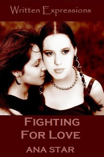 Fighting For Love ebook by Ana Star