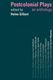 Postcolonial Plays - An Anthology ebook by Helen Gilbert