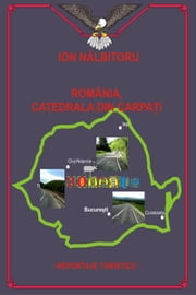 Romania, catedrala din carpati ebook by Ion Nalbitoru