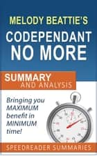 Codependent No More by Melody Beattie: Summary and Analysis ebook by SpeedReader Summaries