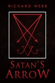 Satan's Arrow ebook by Richard Webb