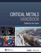 Critical Metals Handbook ebook by Gus Gunn