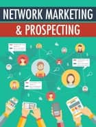 Network Marketing & Prospecting ebook by Anonymous
