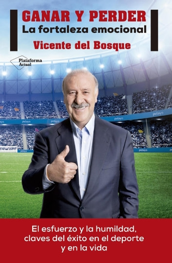 Ganar y perder ebook by Vicente Del Bosque