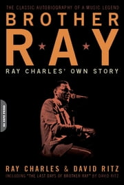 Brother Ray - Ray Charles' Own Story ebook by David Ritz,Ray Charles