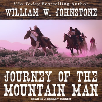 Journey of the Mountain Man audiobook by William W. Johnstone
