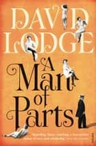 A Man of Parts ebook by David Lodge