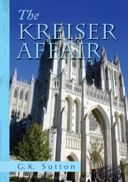 The Kreiser Affair ebook by G.K. Sutton