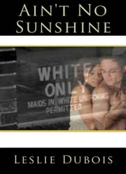 Ain't No Sunshine ebook by Leslie DuBois