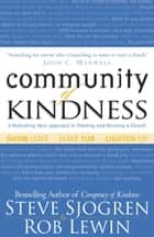 Community of Kindness ebook by Steve Sjogren, Rob Lewin