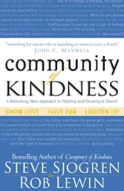 Community of Kindness ebook by Steve Sjogren,Rob Lewin