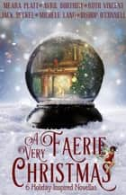 A Very Faerie Christmas eBook by Michele Lang, Meara Platt, Jack Heckel,...