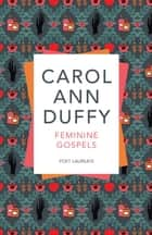 Feminine Gospels ebook by Carol Ann Duffy