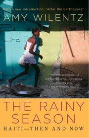 Rainy Season - Haiti-Then and Now ebook by Amy Wilentz