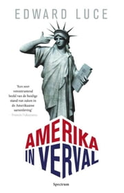 Amerika in verval ebook by Edward Luce