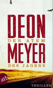 Der Atem des Jägers - Thriller ebook by Deon Meyer