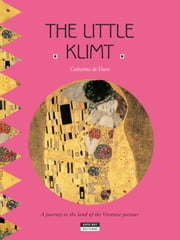 The Little Klimt - A Fun and Cultural Moment for the Whole Family! ebook by Catherine de Duve