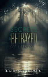 Secrets of the Betrayed ebook by Nathaniel Hudson