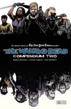 The Walking Dead: Compendium 2 ebook by Robert Kirkman,Charlie Adlard,Cliff Rathburn