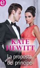 La proposta del principe ebook by Kate Hewitt