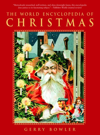 The World Encyclopedia of Christmas ebook by Gerry Bowler