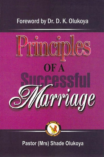Principles of a Successful Marriage ebook by Pastor (Mrs) Shade Olukoya