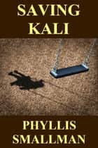 Saving Kali ebook by Phyllis Smallman