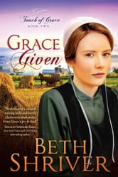Grace Given ebook by Beth Shriver